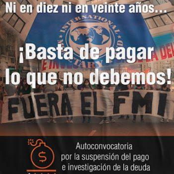 Argentina: Ni en 10 ni en 20 años: ¡Basta de pagar lo que no debemos! LUCHAS Ve., adhiere esta Campaña