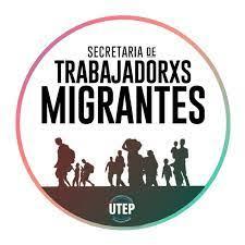 Secretaría de Trabajadores Migrantes y Refugiados/as - UTEP - Posts    Facebook