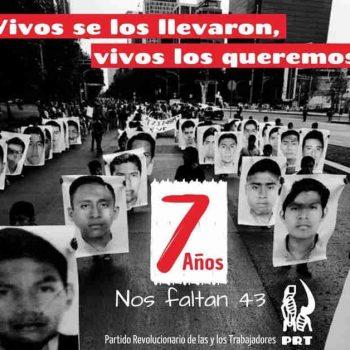 México- PRT: Presentación con vida, verdad y justicia para los 43 normalistas desaparecidos de Ayotzinapa